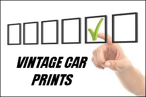 Vintage Car Selection of Quality Prints